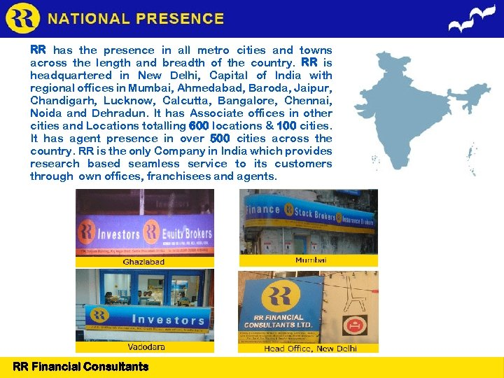 RR has the presence in all metro cities and towns across the length and