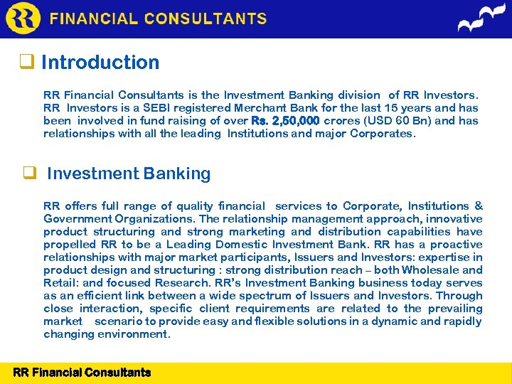 Introduction RR Financial Consultants is the Investment Banking division of RR Investors is