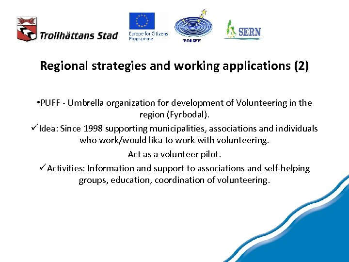 Regional strategies and working applications (2) • PUFF - Umbrella organization for development of