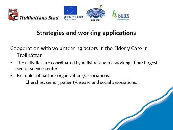 Strategies and working applications Cooperation with volunteering actors in the Elderly Care in Trollhättan