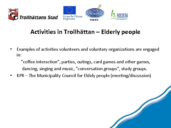Activities in Trollhättan – Elderly people • Examples of activities volunteers and voluntary organizations