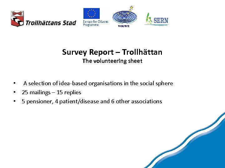 Survey Report – Trollhättan The volunteering sheet • A selection of idea-based organisations in