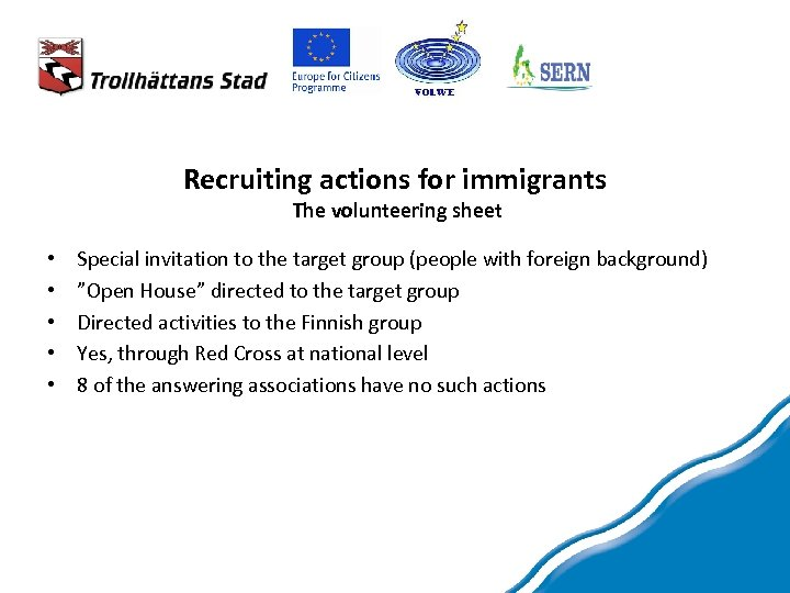Recruiting actions for immigrants The volunteering sheet • • • Special invitation to the