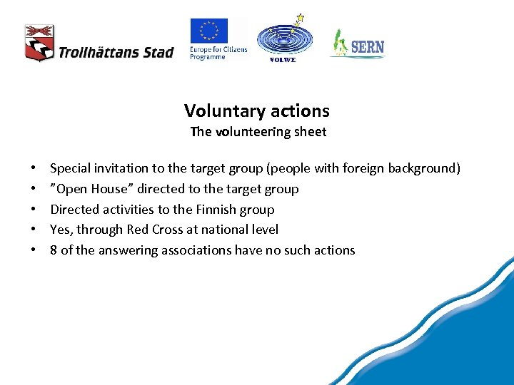 Voluntary actions The volunteering sheet • • • Special invitation to the target group
