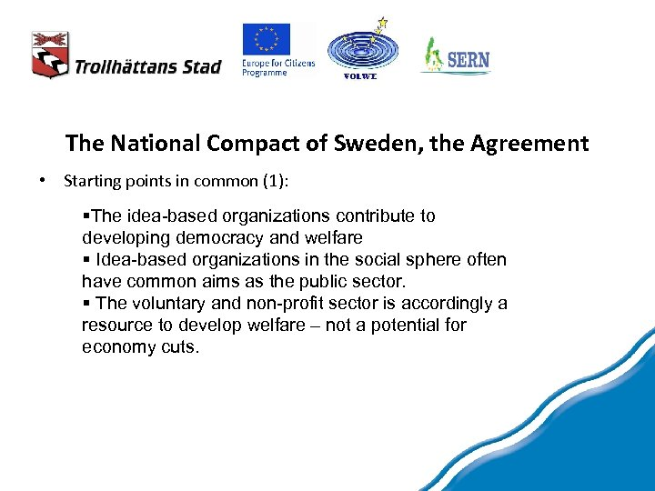 The National Compact of Sweden, the Agreement • Starting points in common (1): §The