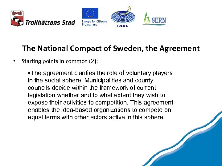 The National Compact of Sweden, the Agreement • Starting points in common (2): §The