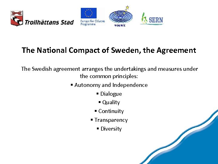 The National Compact of Sweden, the Agreement The Swedish agreement arranges the undertakings and