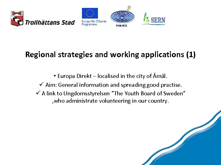 Regional strategies and working applications (1) • Europa Direkt – localised in the city