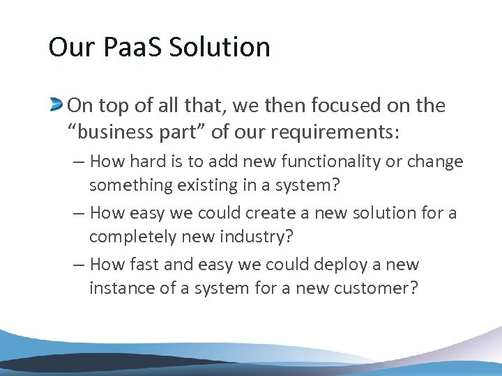 Our Paa. S Solution On top of all that, we then focused on the