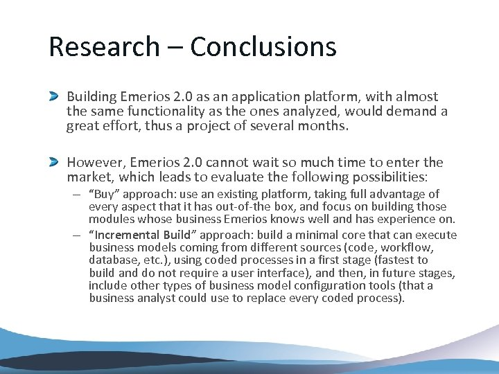 Research – Conclusions Building Emerios 2. 0 as an application platform, with almost the