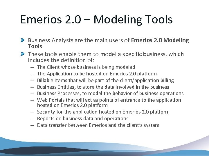 Emerios 2. 0 – Modeling Tools Business Analysts are the main users of Emerios