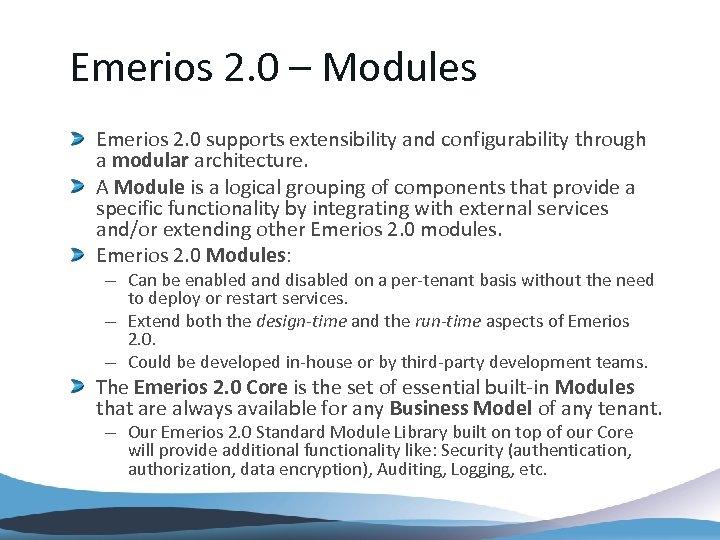 Emerios 2. 0 – Modules Emerios 2. 0 supports extensibility and configurability through a