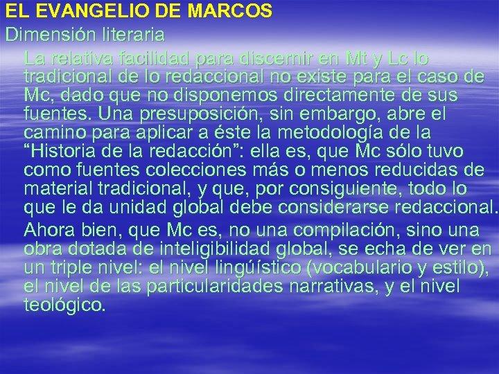 EL EVANGELIO DE MARCOS Dimensión literaria La relativa facilidad para discernir en Mt y