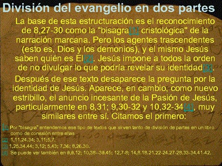 División del evangelio en dos partes La base de esta estructuración es el reconocimiento