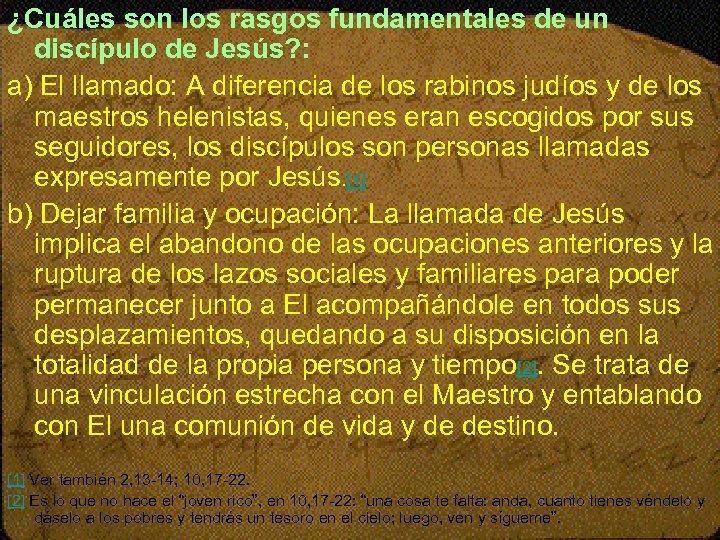 ¿Cuáles son los rasgos fundamentales de un discípulo de Jesús? : a) El llamado:
