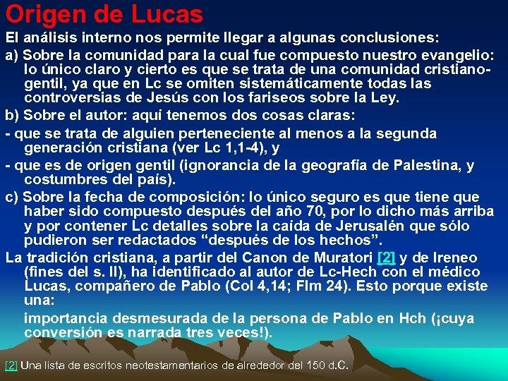 Origen de Lucas El análisis interno nos permite llegar a algunas conclusiones: a) Sobre