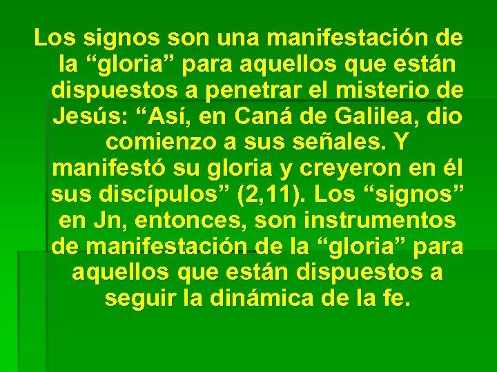 """Los signos son una manifestación de la """"gloria"""" para aquellos que están dispuestos a"""