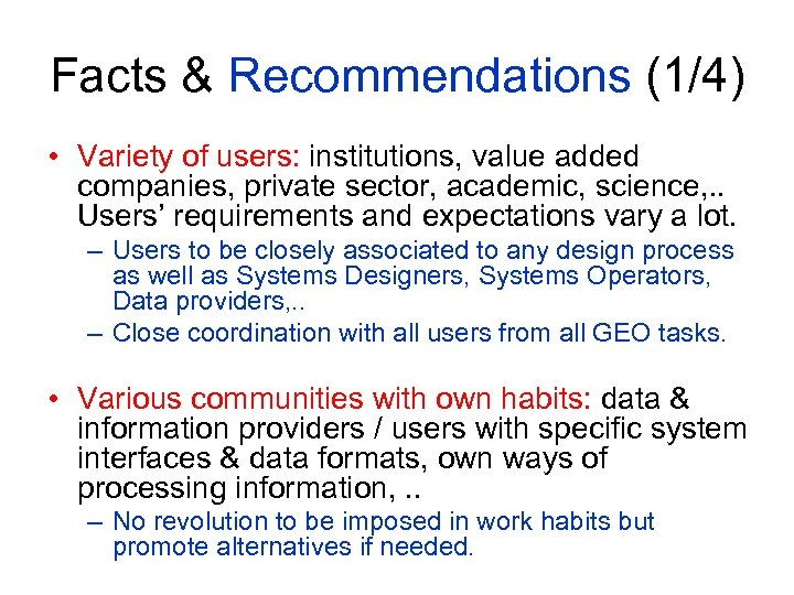 Facts & Recommendations (1/4) • Variety of users: institutions, value added companies, private sector,
