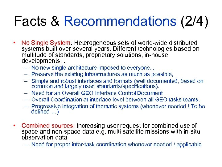 Facts & Recommendations (2/4) • No Single System: Heterogeneous sets of world-wide distributed systems