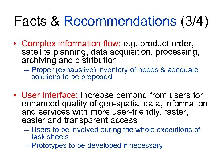 Facts & Recommendations (3/4) • Complex information flow: e. g. product order, satellite planning,