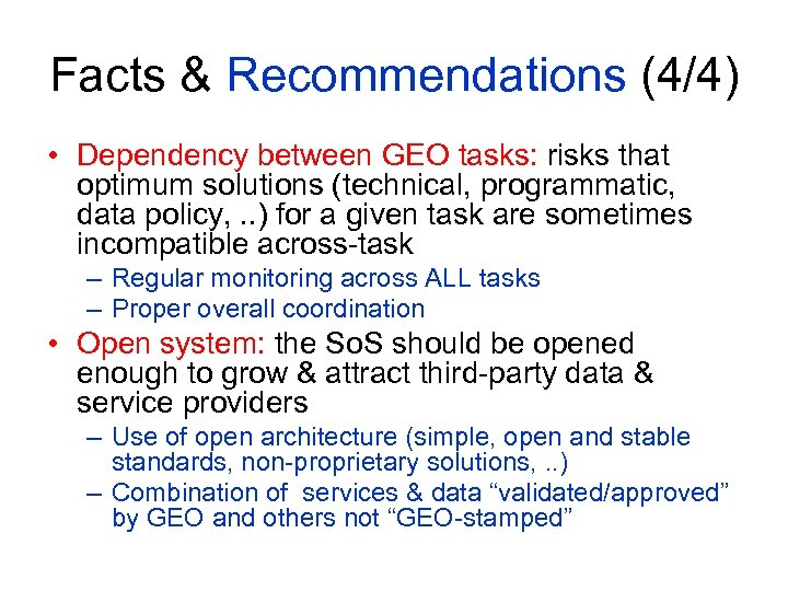 Facts & Recommendations (4/4) • Dependency between GEO tasks: risks that optimum solutions (technical,