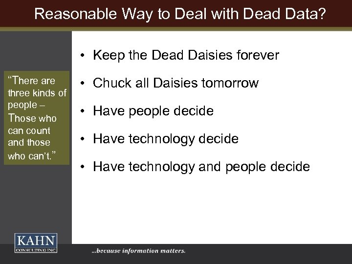 "Reasonable Way to Deal with Dead Data? • Keep the Dead Daisies forever ""There"