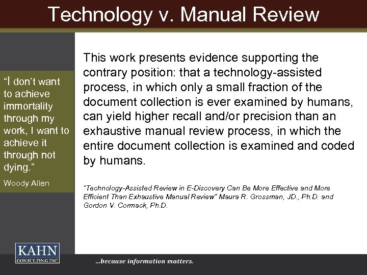 "Technology v. Manual Review ""I don't want to achieve immortality through my work, I"