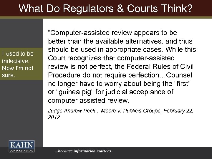 What Do Regulators & Courts Think? I used to be indecisive. Now I'm not