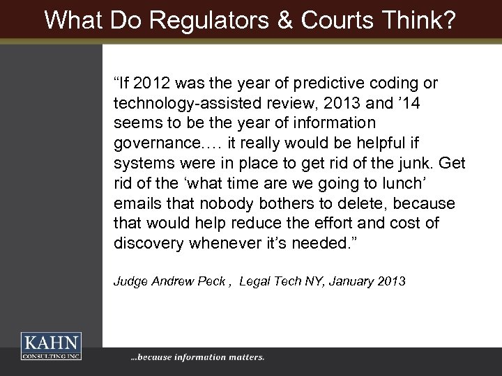 "What Do Regulators & Courts Think? ""If 2012 was the year of predictive coding"
