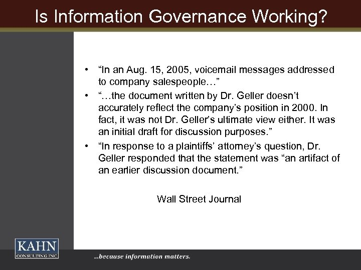 "Is Information Governance Working? • ""In an Aug. 15, 2005, voicemail messages addressed to"