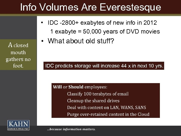 Info Volumes Are Everestesque • IDC -2800+ exabytes of new info in 2012 1