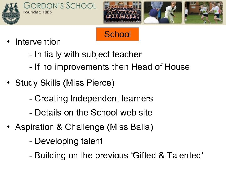 School • Intervention - Initially with subject teacher - If no improvements then Head