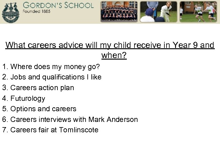 What careers advice will my child receive in Year 9 and when? 1. Where