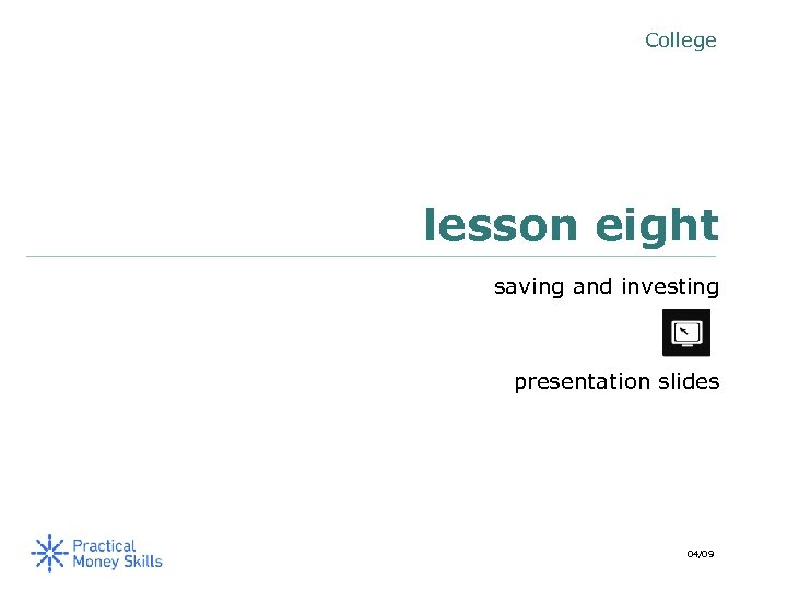 College lesson eight saving and investing presentation slides 04/09