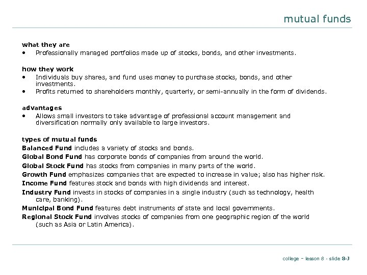 mutual funds what they are • Professionally managed portfolios made up of stocks, bonds,