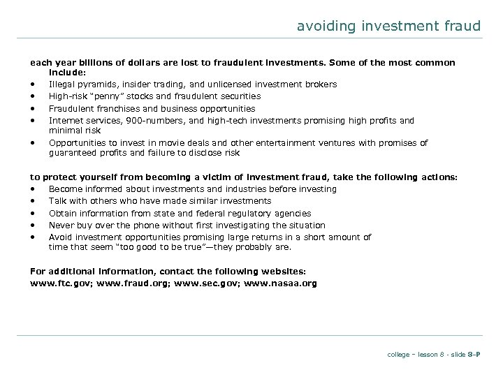 avoiding investment fraud each year billions of dollars are lost to fraudulent investments. Some