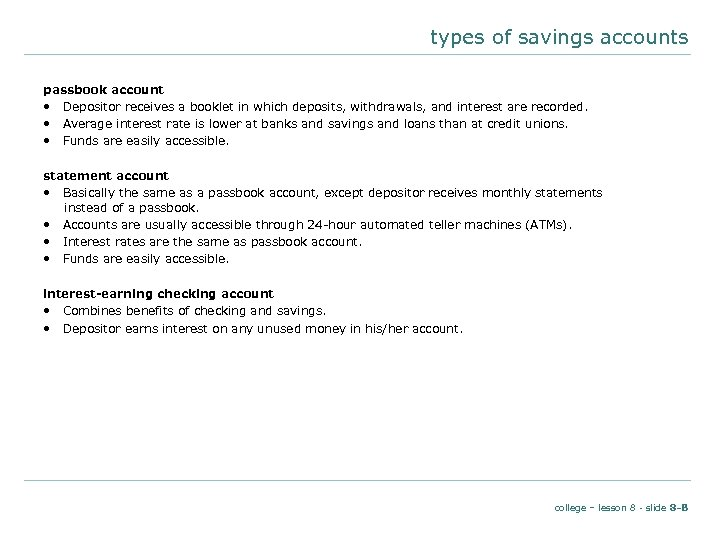 types of savings accounts passbook account • Depositor receives a booklet in which deposits,