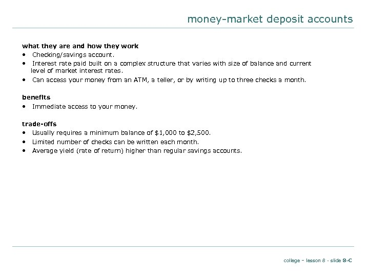 money-market deposit accounts what they are and how they work • Checking/savings account. •