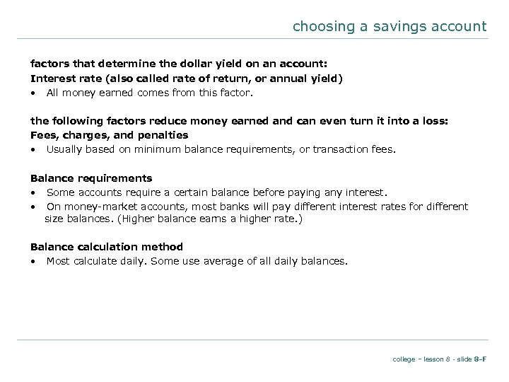 choosing a savings account factors that determine the dollar yield on an account: Interest