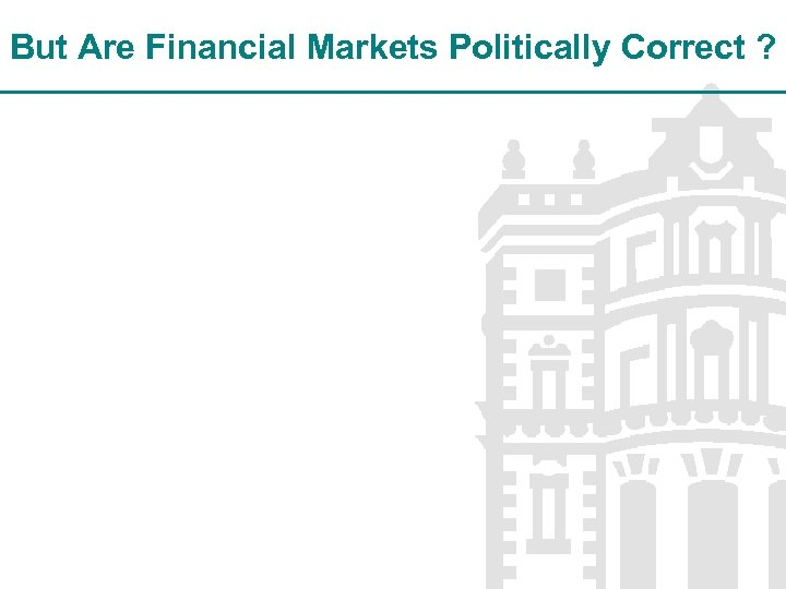 But Are Financial Markets Politically Correct ?