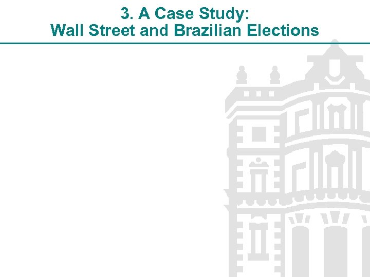 3. A Case Study: Wall Street and Brazilian Elections