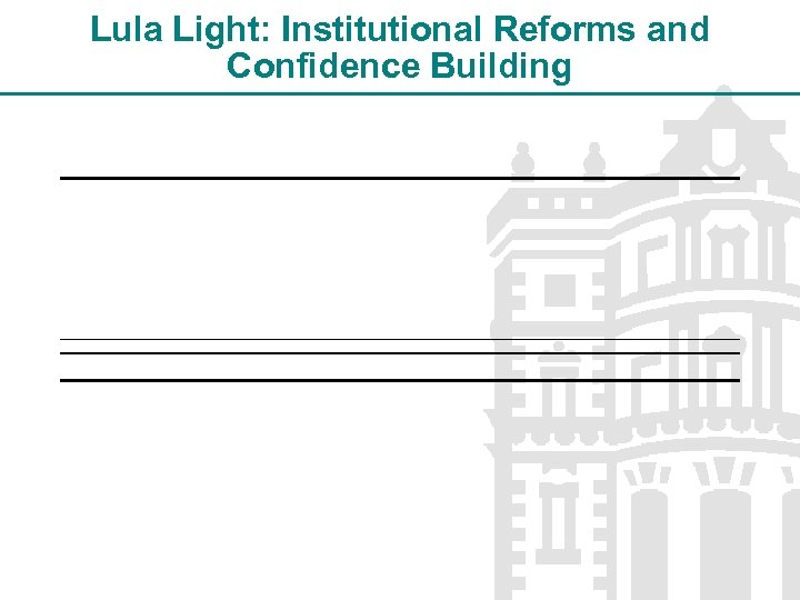 Lula Light: Institutional Reforms and Confidence Building