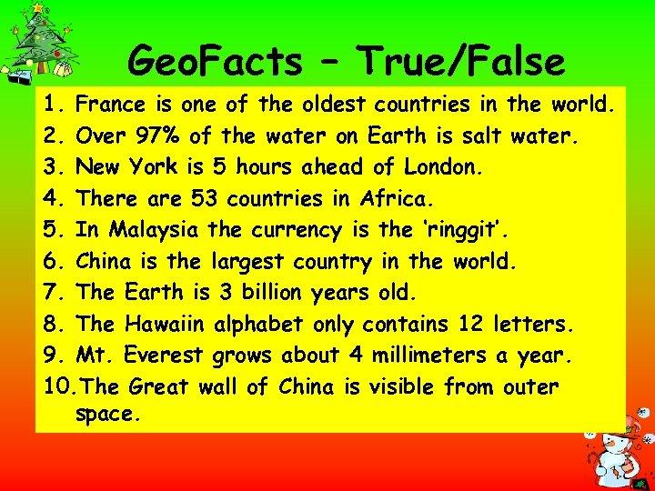 Geo. Facts – True/False 1. France is one of the oldest countries in the