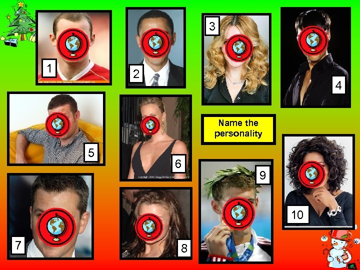 3 1 2 4 Name the personality 5 6 9 10 7 8