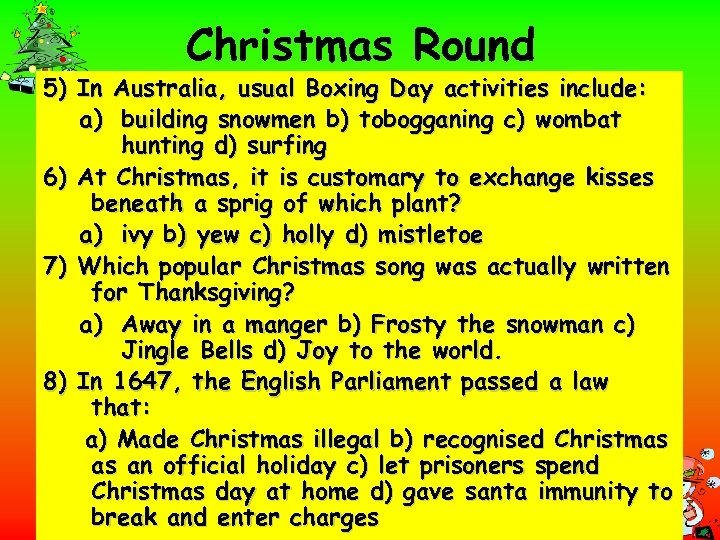 Christmas Round 5) In Australia, usual Boxing Day activities include: a) building snowmen b)