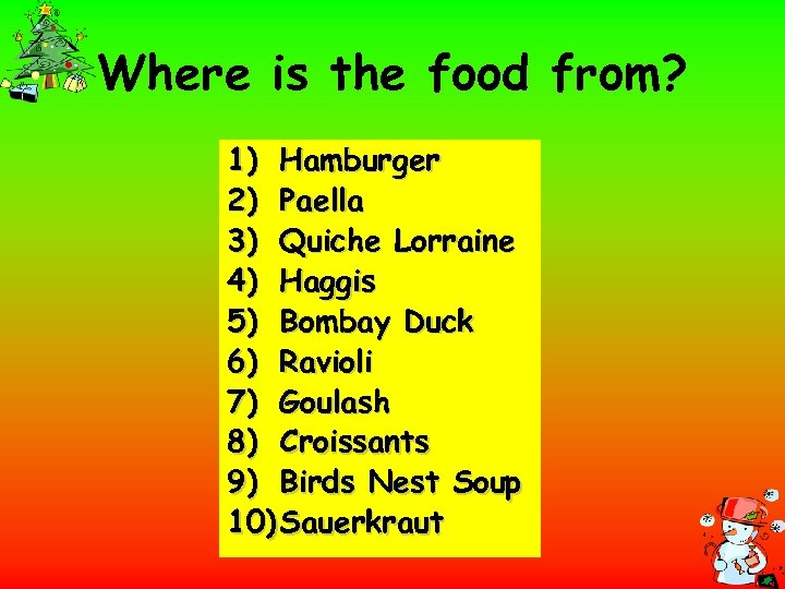 Where is the food from? 1) Hamburger 2) Paella 3) Quiche Lorraine 4) Haggis