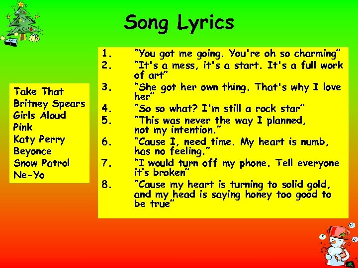 Song Lyrics 1. 2. Take That Britney Spears Girls Aloud Pink Katy Perry Beyonce