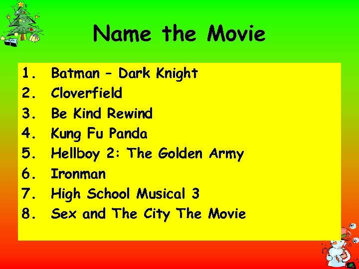 Name the Movie 1. 2. 3. 4. 5. 6. 7. 8. Batman – Dark