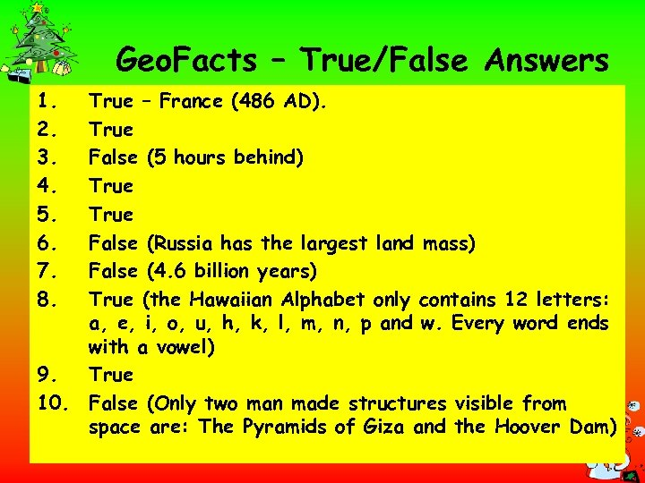 Geo. Facts – True/False Answers 1. 2. 3. 4. 5. 6. 7. 8. True