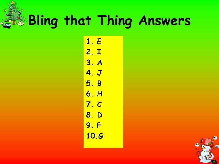 Bling that Thing Answers 1. E 2. I 3. A 4. J 5. B